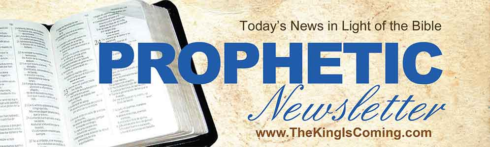 Prophetic Newsletter - The King Is Coming